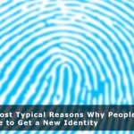 The Most Typical Reasons Why People Decide to Get a New Identity